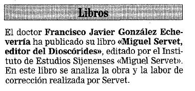 "National Diary ABC- 1997. Publication of the Michael Servetus Institute. ""Michael Servetus editor of the Dioscorides"" Gonzalez Echeverria 