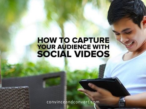 How to Capture Your Audience With Social Videos | The Twinkie Awards | Scoop.it