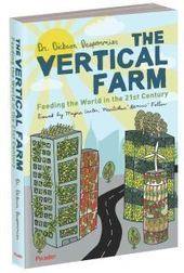 The Vertical Farm Project - Agriculture for the 21st Century and Beyond | www.verticalfarm.com | du village autonome... | Scoop.it