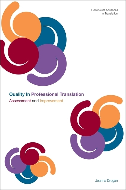 Quality In Professional Translation -  Joanna Drugan, 2013 | Translation Studies, Corpus Linguistics, Academia | Scoop.it