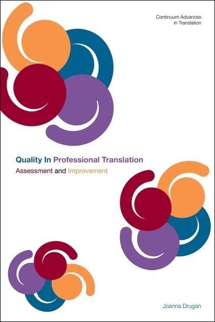 "Quality In Professional Translation -  Joanna Drugan, 2013 | ""Quality"" in the Translation Industry | Scoop.it"