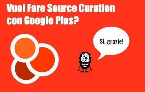 Come fare Source Curation con Google Plus | Social Media Consultant 2012 | Scoop.it