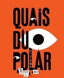 Quais du polar 2013 : festival du roman policier à Lyon | Livres & lecture | Scoop.it