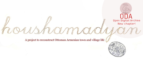 Home :: Houshamadyan - a project to reconstruct Ottoman Armenian town and village life :: | Lieux de mémoire : archive et création | Scoop.it