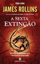 Morrighan: [DESTAQUE] Em Novembro, pela Bertrand: A Sexta Extinção, de James Rollins   Ficção científica literária   Scoop.it