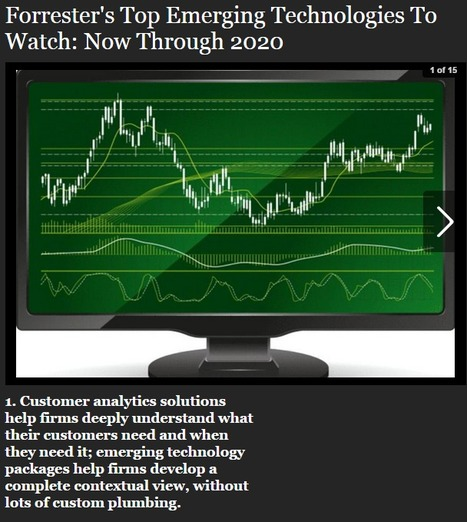 Forrester's Top Emerging Technologies To Watch: Now Through 2020 - Forbes | 21st Century Public Relations | Scoop.it