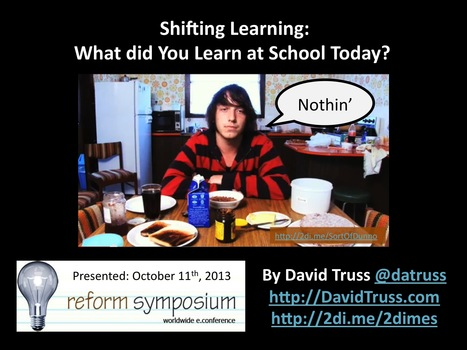 Shifting Learning – Presentation for RSCON4 | School Culture | Scoop.it