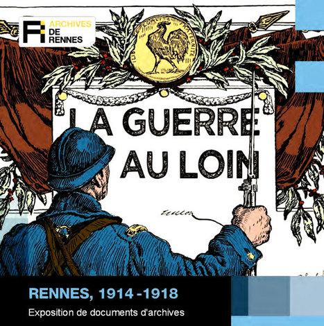 Rennes, 1914 - 1918 - Exposition Archives de Rennes | Centenaire Première Guerre mondiale - Académie de Rennes | Scoop.it