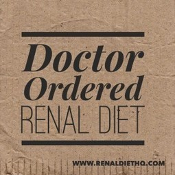 So, The Doctor Has Ordered A Renal Diet | Cardiac Diet Meal and Menu Plan | Scoop.it