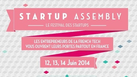 #Startup Assembly: J- 10 avant l'ouverture des portes ! - FrenchWeb.fr | IT and Marketing Trends | Scoop.it