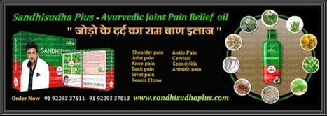 Sandhi Sudha Plus™ - The Natural Solution for Joint Pain | Sandhisudha Plus |  Joint Pain Relief Oil | Sandhi Sudha Plus - Joint Pain Relief Oil | Scoop.it