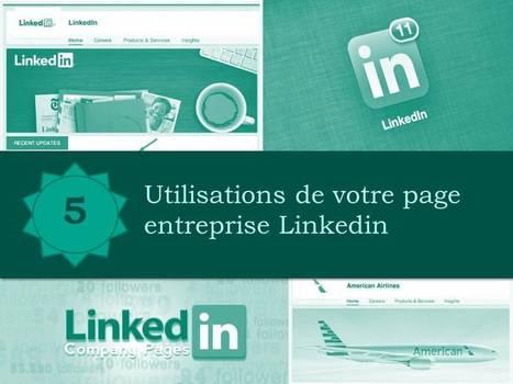 5 utilisations de votre page entreprise Linkedin | Time to Learn | Scoop.it