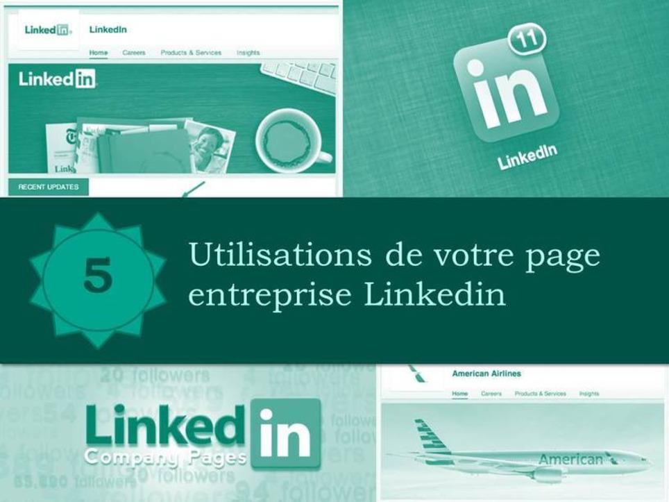 Linkedin : 5 façons d'utiliser votre page entreprise | Les Médias Sociaux pour l'entreprise | Scoop.it