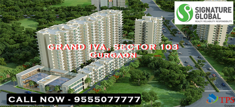 Signature Global Grand Iva Sector 103 Gurgaon | Supertech sector 68 Gurgaon @ 9711207688 | Scoop.it