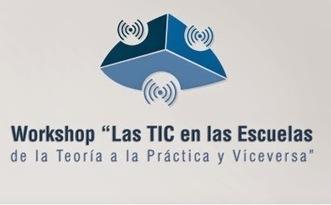 """Workshop """"Las TIC en las Escuelas: de la Teoría a la Práctica y Viceversa""""   Educacion, ecologia y TIC   Scoop.it"""
