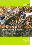 Edible insects in Africa: An introduction to finding, using and eating insects - 1846 : Food safety & human nutrition : CTA Publishing | Entomophagy: Edible Insects and the Future of Food | Scoop.it