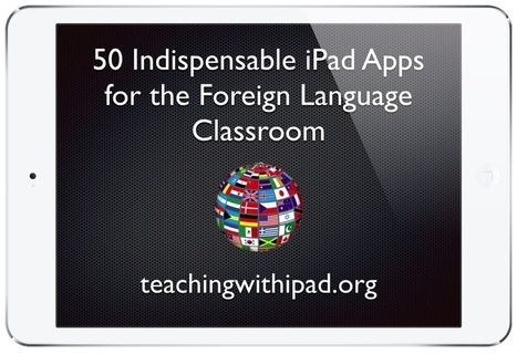 50 Apps for the Foreign Language Classroom - teachingwithipad.org | Create: 2.0 Tools... and ESL | Scoop.it