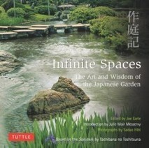Infinite Spaces: The Art and Wisdom of the Japanese Garden; Based on the Sakuteiki by Tachibana no Toshitsuna | Garden Plants and Ponds | garden plants and ponds | Scoop.it