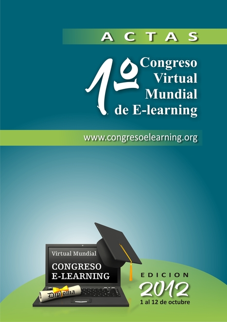 Libro de Actas 2012 - Memorias del Congreso Virtual Mundial de e-Learning | Conocimiento libre y abierto- Humano Digital | Scoop.it