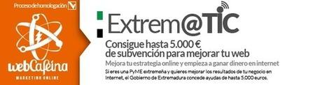 extrem@tic, ayudas para mejorar el rendimiento web de pymes extremeñas | Ayudas y subvenciones Extremadura | Scoop.it