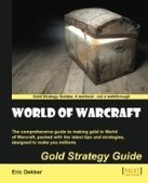 World of Warcraft Gold Strategy Guide - Free eBook Share | IT Books Free Share | Scoop.it