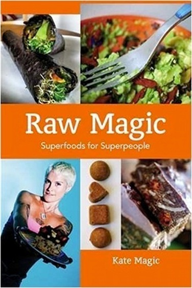 Raw Magic: An Interview with Superfood Expert Kate Magic | Reality ... | CHARGE Your Nutrition! | Scoop.it