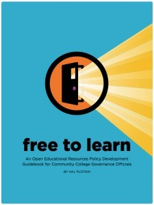 Hal Plotkin Releases Free to Learn: An Open Educational Resources Policy Development Guidebook for Community College Governance Officials - Creative Commons   ORIOLE project   Scoop.it