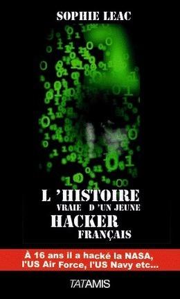 Lire : L'histoire vraie d'un jeune Hacker Français… | Je, tu, il... nous ! | Scoop.it