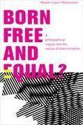 Born Free and Equal?: Kasper Lippert-Rasmussen - Oxford University Press | Discriminations à l'école | Scoop.it