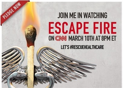Join thousands pledging to watch ESCAPE FIRE on March 10th at 8:00pm ET on CNN. | Medical Rescue: Healthcare Needed | Scoop.it
