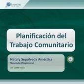 Planificación trabajo comunitario | Terapia Ocupacional en Comunidad - Nataly Sepúlveda Améstica | Scoop.it