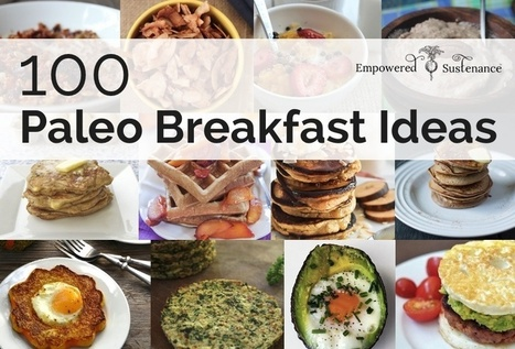100 Paleo Breakfast Ideas - Something for everyone!   Nutrition Dos and Don'ts   Scoop.it