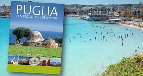 Beleef het Puglia van Hetty de Vogel | Il Giornale, dé gratis krant en website over Italië | Vacanza In Italia - Vakantie In Italie - Holiday In Italy | Scoop.it