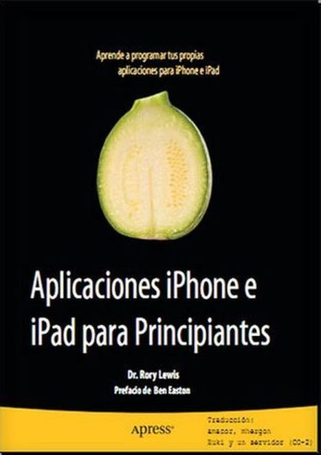 Aprende a programar tus propias aplicaciones iPhone e iPad para Principiantes.   BiblioTICs   Scoop.it