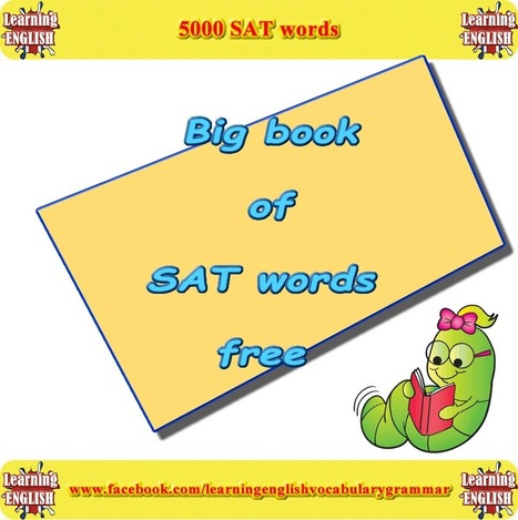 Big book of SAT words prep PDF | Learning Basic English, to Advanced Over 700 On-Line Lessons and Exercises Free | Scoop.it