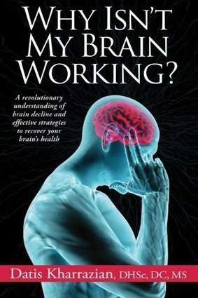 Why Isn't My Brain Working?: A Revolutionary Understanding of Brain Decline and Effective Strategies to Recover Your Brain's Health - Sebans Curve | Leadership | Scoop.it