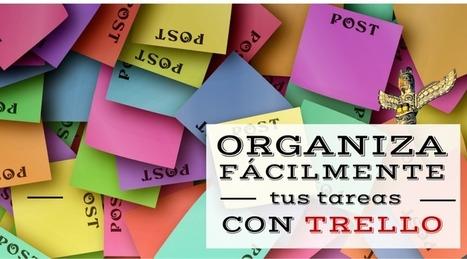 Cómo gestionar tareas y organizarse en equipo de forma sencilla con Trello | Desarrollo de Apps, Softwares & Gadgets: | Scoop.it