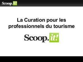 La curation pour les professionnels du tourisme | Curation de contenus | Scoop.it