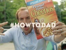 World's Greatest Dad Shows You How It's Done in Ad for Peanut Butter Cheerios | #MeaningfulBrands | Scoop.it