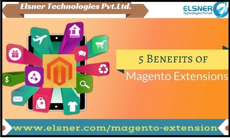 5 Leading Benefits of Using Magento Extensions That Makes Ecommerce Easy | Magento Developers | Scoop.it