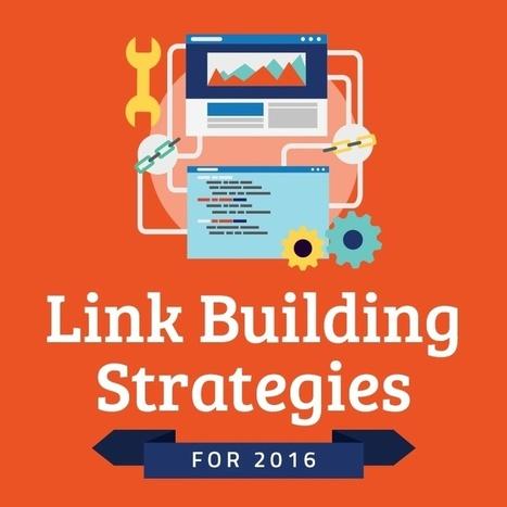Link Building Strategies for 2016   Good stuff online   Scoop.it