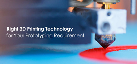 Select the Right 3D Printing Technology for Your Prototyping Requirement | Engineering Product Design and Development | Scoop.it