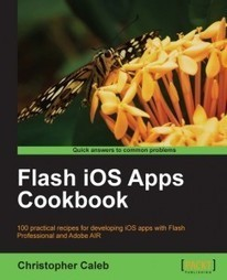 Flash iOS Apps Cookbook – Book Review | In Flagrante Delicto! | Everything about Flash | Scoop.it