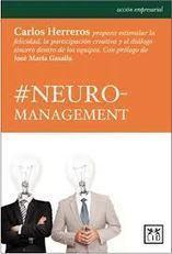 Reseña de «#Neuro-Management» ~ Libros de Management   Formación y Desarrollo en entornos laborales   Scoop.it