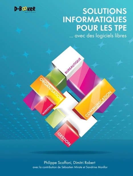 Des logiciels libres pour les TPE | L'actualité du numérique pour les TPE | Scoop.it