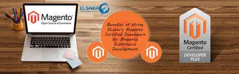 Benefits of Hiring  Elsner's Magento Certified Developers for Magento Development | Magento Developers | Scoop.it