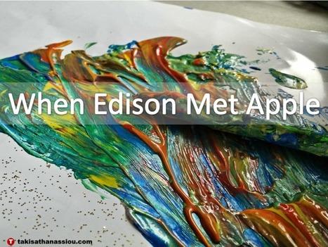 When Edison Met Apple | Takis Athanassiou | Leadership Initiative | Scoop.it