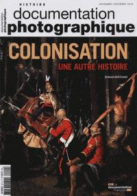 La Documentation photographique N° 8114, Colonisation, une autre histoire - Romain Bertrand | Les revues de la médiathèque | Scoop.it