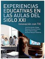 Experiencias educativas en las aulas del siglo XXI: innovación con TIC | Universo Abierto | EduTIC | Scoop.it