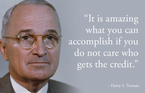 It is amazing what you can accomplish if you do not care who gets the credit. | Inspirations for Life | Scoop.it